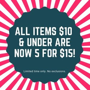 5 for $15 on all items $10 and under!